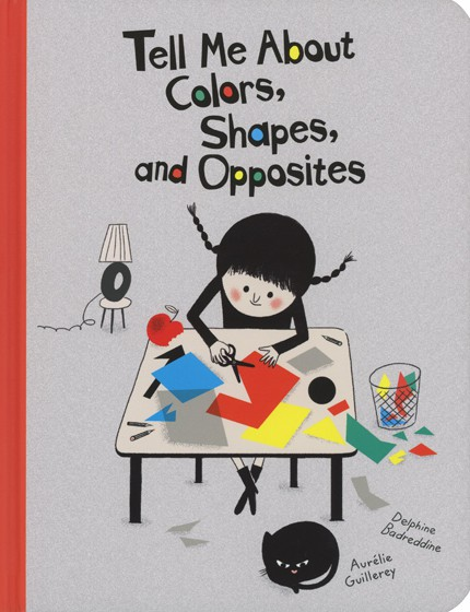 Tell Me About Colors, Shapes, and Opposites